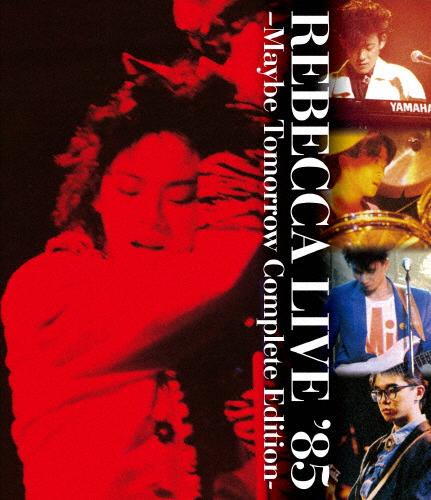 【送料無料】REBECCA LIVE'85 -MAYBE TOMORROW Complete Edition-【Blu-ray】/レベッカ[Blu-ray]【返品種別A】