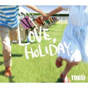 お見舞い 枚数限定 LOVE HOLIDAY. TOKIO CD 返品種別A 大決算セール 通常盤