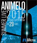 【送料無料】Animelo Summer Live 2015 -THE GATE- 8.29/オムニバス[Blu-ray]【返品種別A】