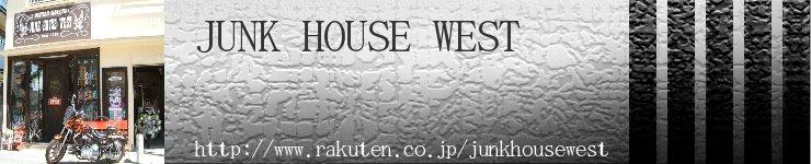 JUNK HOUSE WEST:ジャンクハウスウェスト!