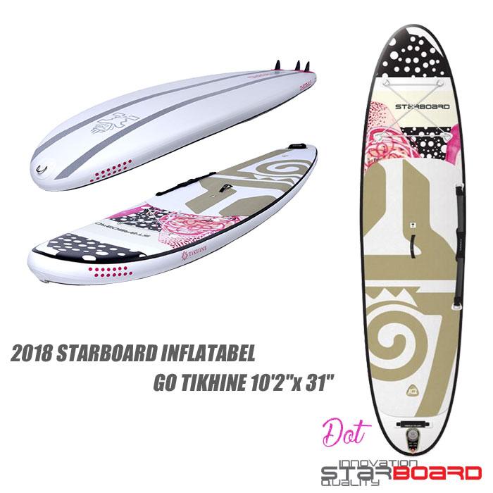激安人気新品 2018 STARBOARD INFLATABEL GO TIKHINE 10'2
