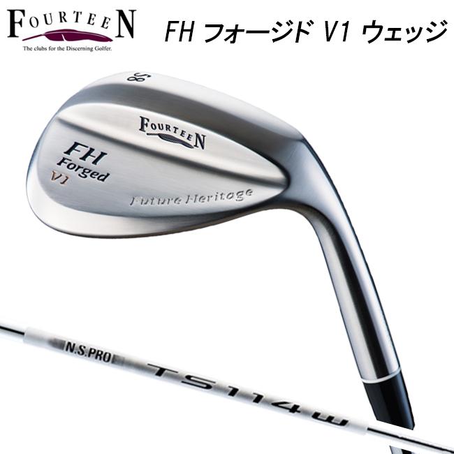 2018年モデル 日本正規品 FOURTEEN フォーティーン FHフォージド V1 ウェッジ N.S.PRO TS-114W スチールシャフト