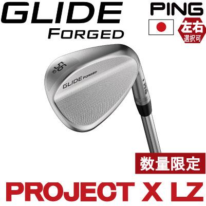 【ピン公認フィッター対応 ポイント10倍】PING ピン ゴルフ GLIDE FORGED グライド フォージド ウェッジ PROJECT X LZプロジェクト エックスLZ※左用 レフティー【日本仕様】