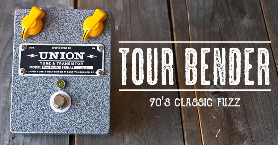UNION Tube & Transistor / Tour Bender (ツアー・ベンダー) 70's Classic Fuzz【送料無料】