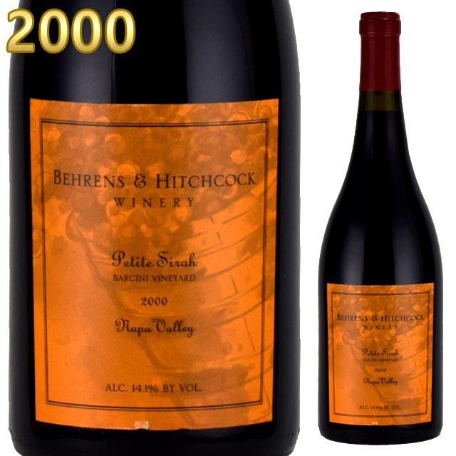 ベーレンス&ヒッチコック プティ・シラー バルキーニ・ヴィンヤード 2000 750ml赤 Behrens & Hitchcock Napa Valley Petit Syrah Barcini Vinyard Napa Valley カリフォルニアワイン ナパヴァレー※北海道・東北地区は、別途送料1000円が発生します。