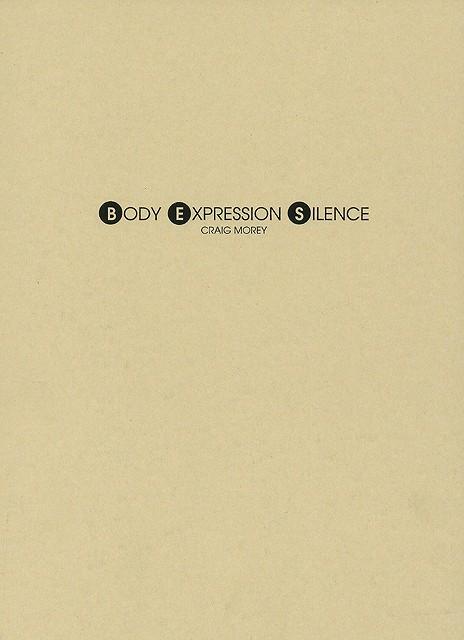 BODY EXPRESSION SILENCE/バーゲンブック{CRAIG MOREY 人間の科学新社 理学 工学 生物 動物 生命科学 科学 アメリカ}