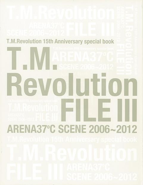 T.M.Revolution FILE 3 ARENA37℃ SCENE 2006―2012/バーゲンブック{15th Anniversary special book 音楽専科社 音楽 ロック ジャズ ポップス パン 音}