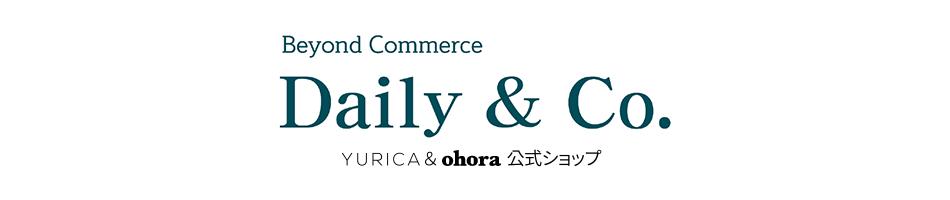 Dailynco:Daily&Coはあなたの毎日が最高になれるように頑張る会社でございます。