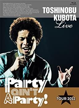 オンラインショップ 中古 25th Anniversary Toshinobu Kubota Concert Tour 2012 A Disc 安値 Party ain't 初回生産限定版 Blu-ray