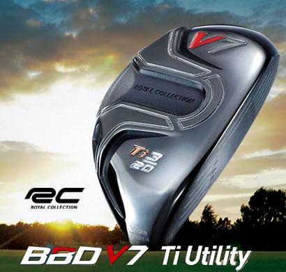 ●ロイヤルコレクションBBD V7 Ti UtilityBBD V7 チタン ユーティリティATTAS RC H60 カーボンシャフト
