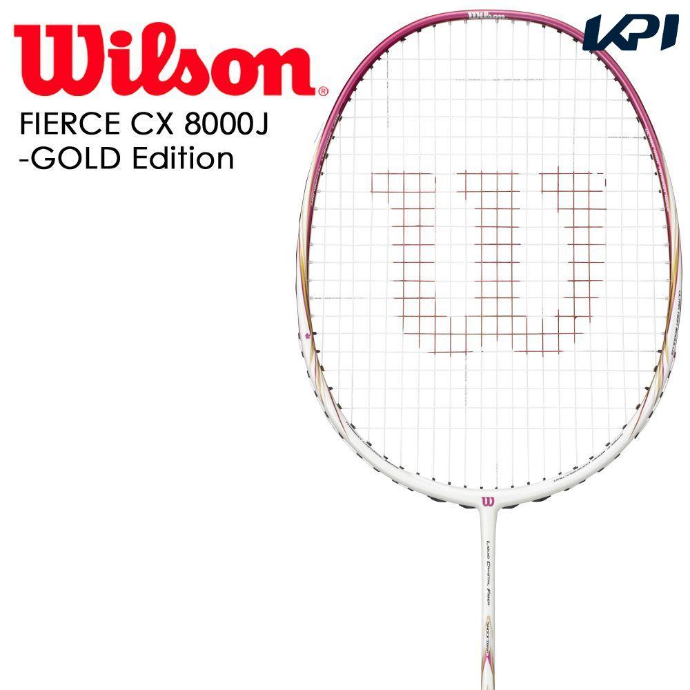 Wilson(ウイルソン)「FIERCE CX 8000J-GOLD Edition(フィアースCX8000J)(フレームのみ) WRT880520」バドミントンラケット 「あす楽対応」『即日出荷』