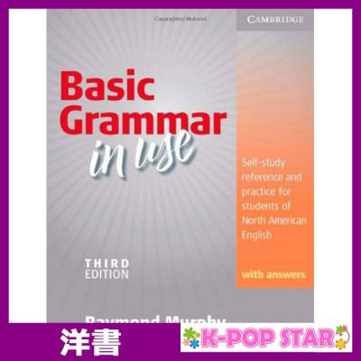 洋書 ORIGINAL Basic Grammar in Use Student's Book with Answers: Self-study and 本物 practice Murphy reference of 新作入荷!! North Raymond American students English for
