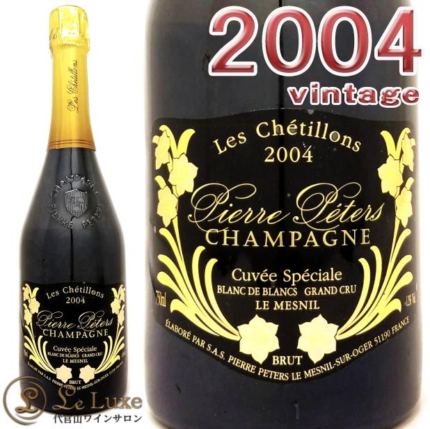 ピエール・ペテルスキュヴェ・スペシャル・レ・シェティヨン・ブリュットブラン・ド・ブラン・グラン・クリュ[2004][正規品]シャンパン/白/辛口/発泡[750ml]Pierre PetersCuvee Speciale Les ChetillonsBrut Blanc de Blancs Grand Cru 2004