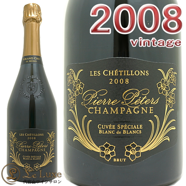 2008 レ シェティヨン ブリュット ブラン ド ブラン キュヴェ スペシャル グラン クリュ ピエール ペテルス 正規品 シャンパン 辛口 白 750ml Pierre Peters Les Chetillons Brut Blanc de Blancs Cuvee Speciale Grand Cru