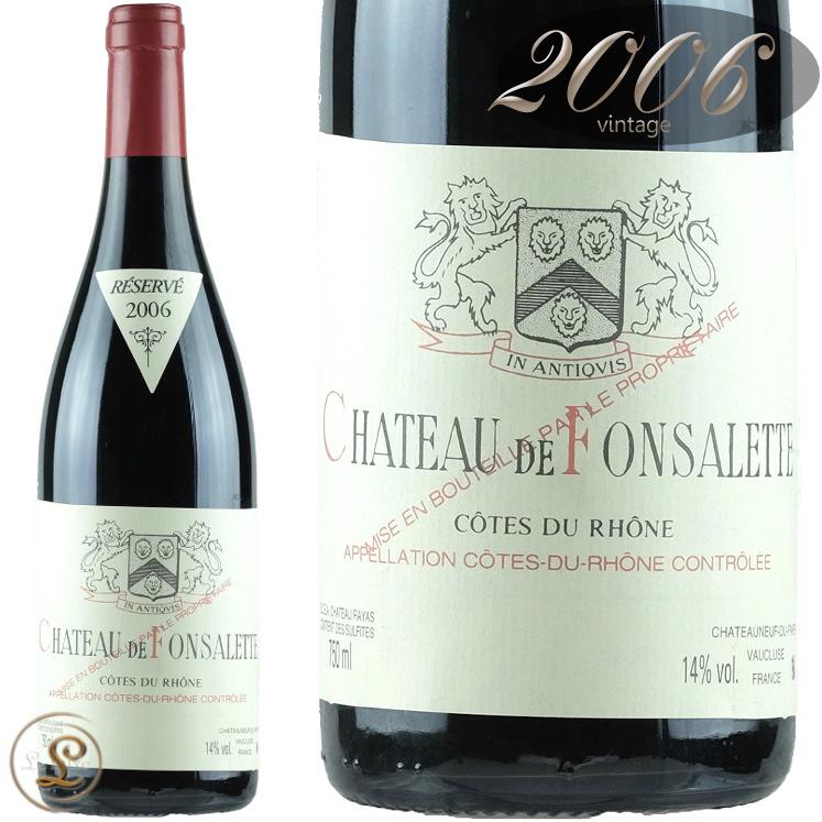 2006 コート デュ ローヌ ルージュ シャトー ド フォンサレット 赤ワイン 辛口 750ml シャトー ラヤス レイヤス Chateau de Fonsalette Cotes du Rhone Rouge