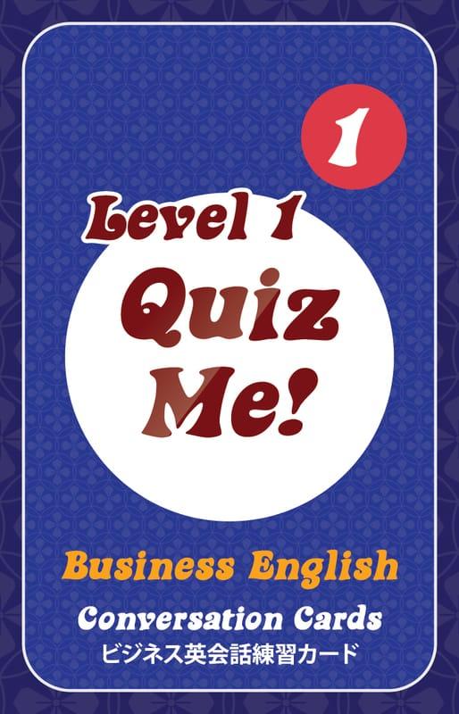 【英語を学ぶ人にオススメ 英語教材】クイズ・ミー!ビジネス英語の会話 - Level 1, Pack 1 Quiz Me! Business English Conversation Cards - Level 1, Pack 1