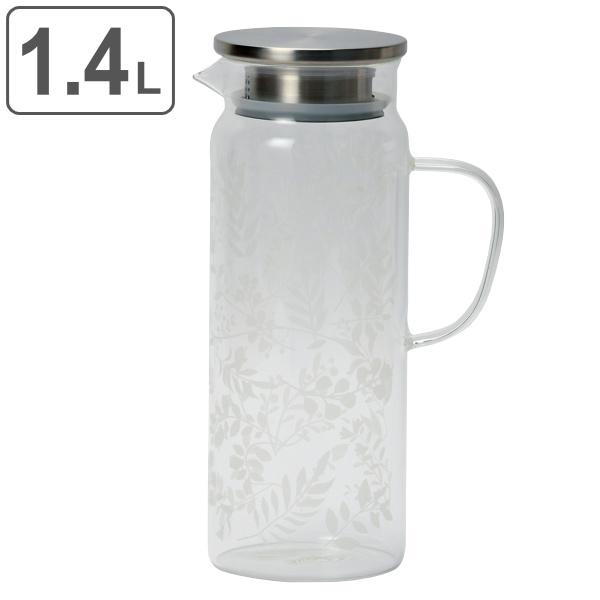 ボタニカル柄が綺麗なガラスピッチャー ピッチャー 冷水筒 1.4L クールテイスト 耐熱ガラス 再販ご予約限定送料無料 麦茶ポット お茶ポット 水差し 麦茶 ポット 麦茶入れ おしゃれ 植物柄 ドリンクピッチャー ガラス かわいい 冷茶 熱湯 ボタニカル 通信販売 ジャグ 冷水ポット