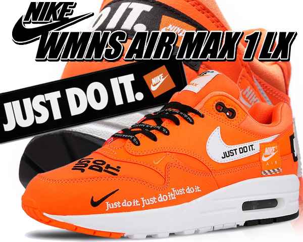 Among published by advantageous discount coupon! NIKE WMNS AIR MAX 1 LX JUST DO IT total orangewhite black