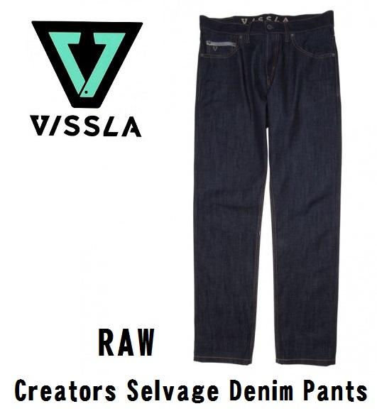 【VISSLA/ビスラ】 【国内正規品】 Creators Selvage Denim Pants RAW M3032DEN ヴィスラ クリエーターズ デニム ジーンズ ジーパン パンツ ボトムス サーフィン サーフ 男性用 メンズ