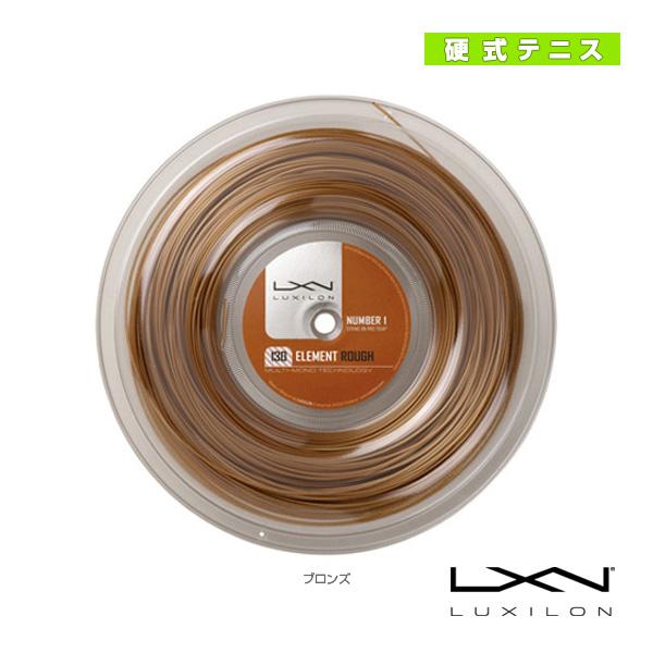 LUXILON ルキシロン/ELEMENT ROUGH 130/エレメント ラフ 130/200mロール(WRZ990730)《ルキシロン テニス ストリング(ロール他)》(ポリエステル)ガット