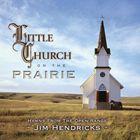 期間限定特価品 輸入盤 JIM HENDRICKS LITTLE CHURCH ON THE CD 評価 : HYMNS RANGE PRAIRIE FROM OPEN