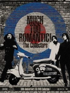 THE COLLECTORS / MUCH TOO ROMANTIC!~The Collectors 30th Anniversary CD/DVD Collection(完全受注限定生産盤/23CD+DVD) [CD]