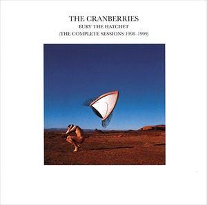 輸入盤 CRANBERRIES 流行のアイテム BURY THE HATCHET 売れ筋 SESSIONS CD 1998-1999 COMPLETE