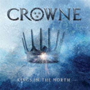 クラウン / キングズ・イン・ザ・ノース [CD]