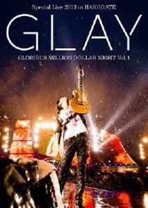 [送料無料] GLAY Special Live 2013 in HAKODATE GLORIOUS MILLION DOLLAR NIGHT Vol.1 COMPLETE SPECIAL BOX(初回限定生産盤) [Blu-ray]