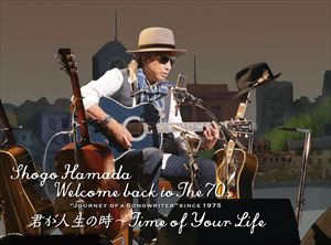 "浜田省吾/Welcome back to The 70's""Journey of a Songwriter""since 1975「君が人生の時~Time of Your Life」(完全生産限定盤) [Blu-ray]"