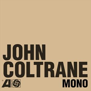 [送料無料] 輸入盤 JOHN COLTRANE / ATLANTIC YEARS IN MONO [6LP+7inch]