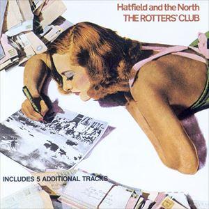 輸入盤 HATFIELD THE 品質保証 NORTH ROTTERS' CD 記念日 CLUB