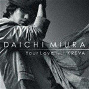 三浦大知 Your Love feat. 新着 通常盤 CD DVD 驚きの価格が実現 KREVA