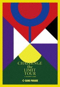 [送料無料] GANG PARADE/CHALLENGE the LIMIT TOUR at 日比谷野外大音楽堂(初回生産限定盤) [Blu-ray]