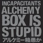 [送料無料] INCAPACITANTS / アルケミー箱愚か ~Alchemy Box Is Stupid~ [CD]