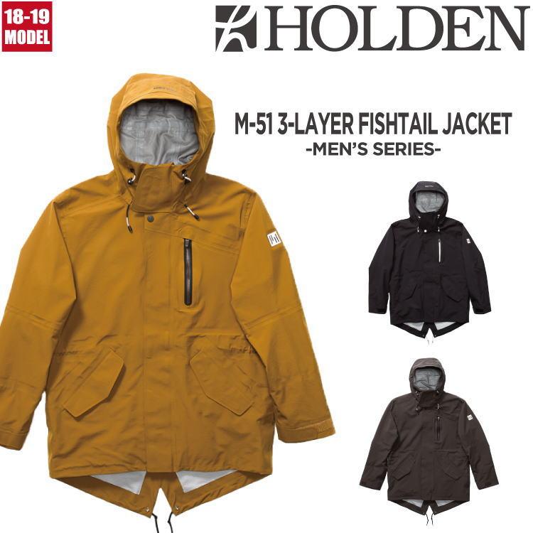 【即納】18-19 HOLDEN (ホールデン) M's M-51 3-LAYER FISHTAIL JACKET / 早期割引20%OFF(ウェア) 【送料無料】【代引き手数料無料】【日本正規品】
