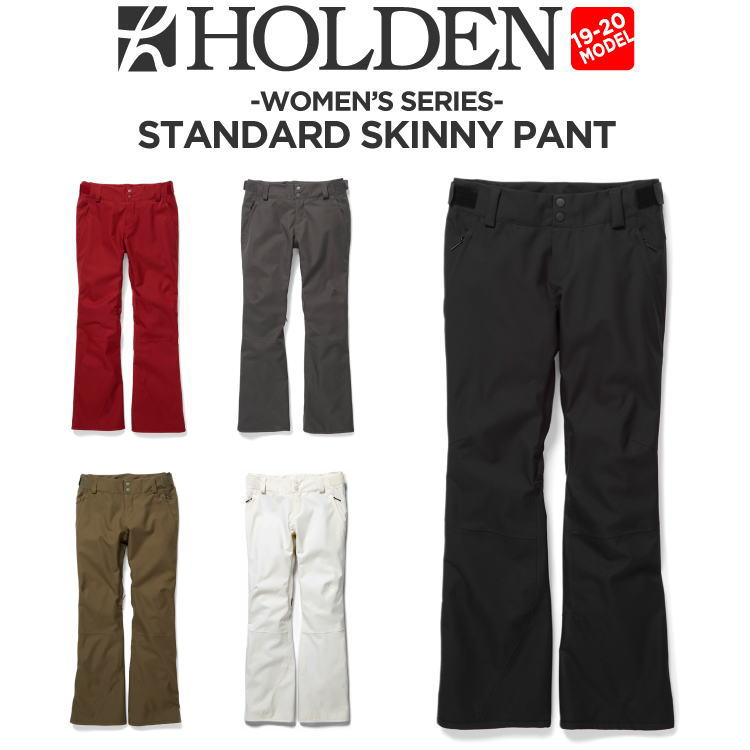 19-20 HOLDEN (ホールデン) W's STANDARD SKINNY PANT / 早期予約割引10%OFF (ウェア) 【送料無料】【代引き手数料無料】【日本正規品】