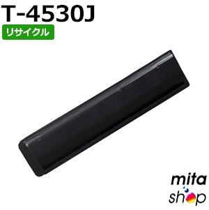 通信販売 リサイクルカートリッジのことならミタ トウシバ用 T-4530J トナー リサイクルトナーカートリッジ 保証 お届け不可 即納再生品 離島 沖縄