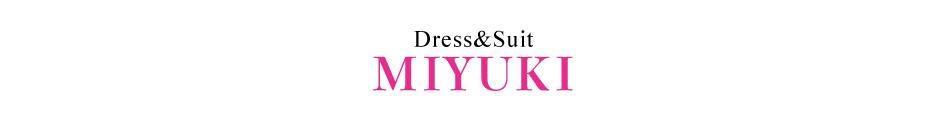 Dress&Suit MIYUKI:毎週3回以上更新中。再入荷多数。
