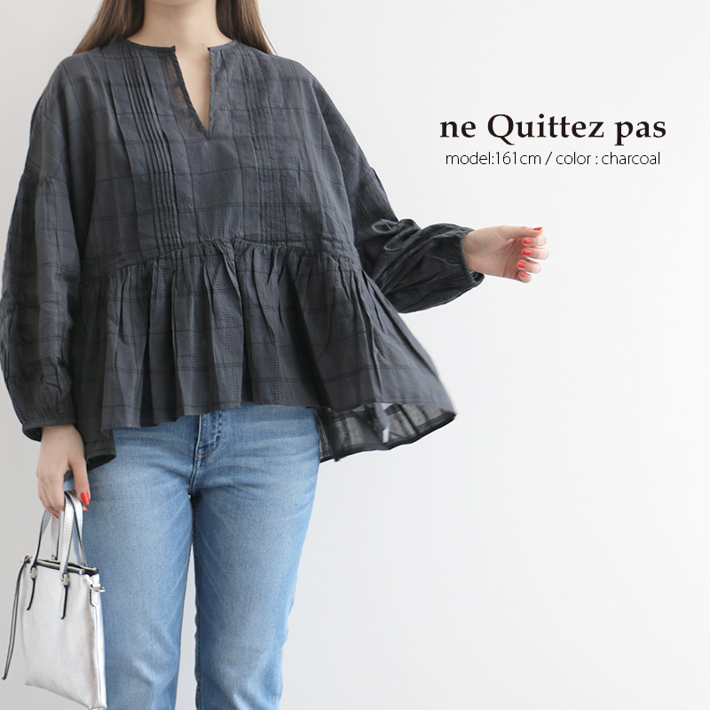 【10%★OFF】【2020SS】ne quittez pas ヌキテパ ドビーチェックピンタックトップス 10101303
