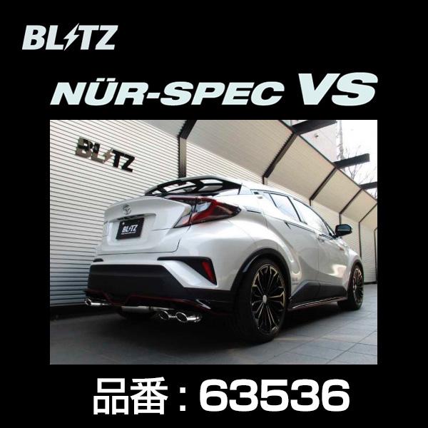 BLITZ ブリッツ マフラー NUR-SPEC ニュルスペック VS トヨタ C-HR 2016/12- NGX50 8NR 【63536】