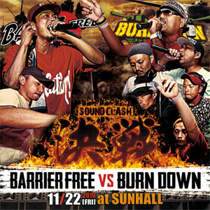 [予約]BARRIER FREE VS BURN DOWN / 決戦-SOUND CLASH-