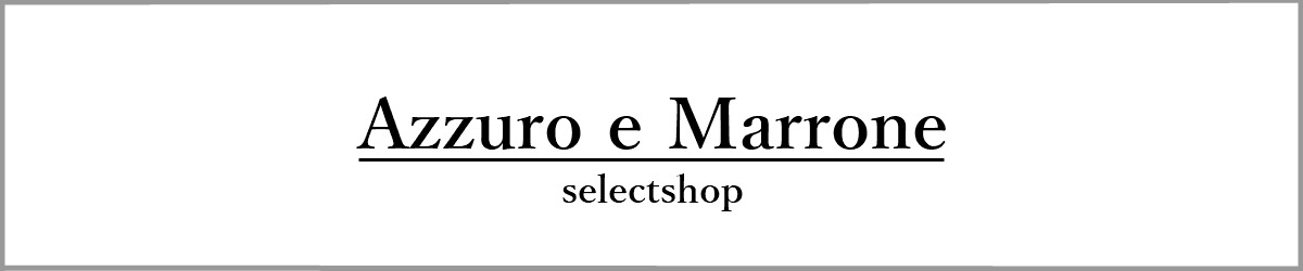 select AZZURO E MARRONE:ご購入金額10,000円+税以上で送料無料