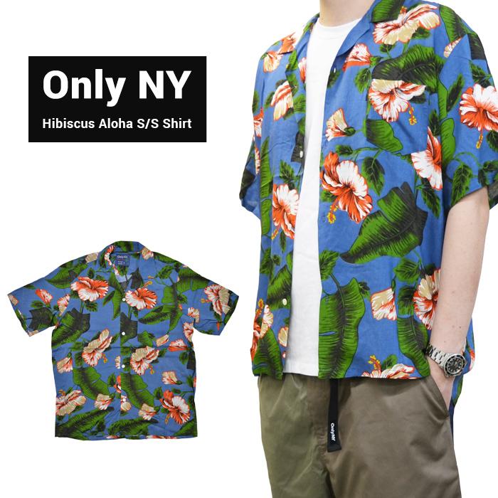【割引クーポン配布中】 ONLY NY (オンリーニューヨーク) シャツ HIBISCUS ALOHA S/S SHIRT 半袖シャツ アロハシャツ トップス メンズ S-XL マルチ 【あす楽対応】
