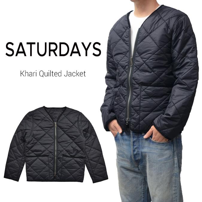 【割引クーポン配布中】 SATURDAYS NYC (サタデーズ ニューヨークシティ) Khari Quilted Jacket キルティングジャケット ナイロン ブルゾン ジャケット アウター メンズ ストリート スケート 【あす楽対応】【バーゲン】