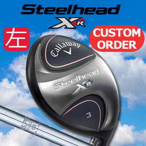キャロウェイ 【左用】 Steelhead XR フェアウェイウッド N.S.PRO 950GH FW スチールシャフト 《カスタムオーダー》【受注生産】