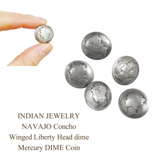 ナバホ族 ポーチや財布などのDIYパーツに 国内送料無料 インディアン ジュエリー ナバホ 割引も実施中 コンチョ 10セントコイン ダイム マーキュリー 1.7cm Mサイズ