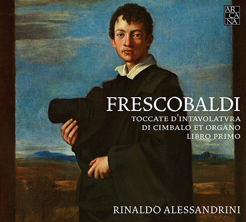ARCANA フレスコバルディ:チェンバロとオルガンのためのトッカータ集第1巻 1637年版 4年保証 アレッサンドリーニ 2CD 低廉