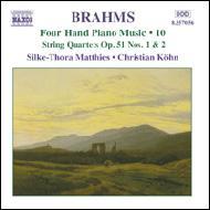 NAXOS ブラームス:4手のためのピアノ作品集 10 - 第2番 マティース 無料 弦楽四重奏曲第1番 安全 ケーン