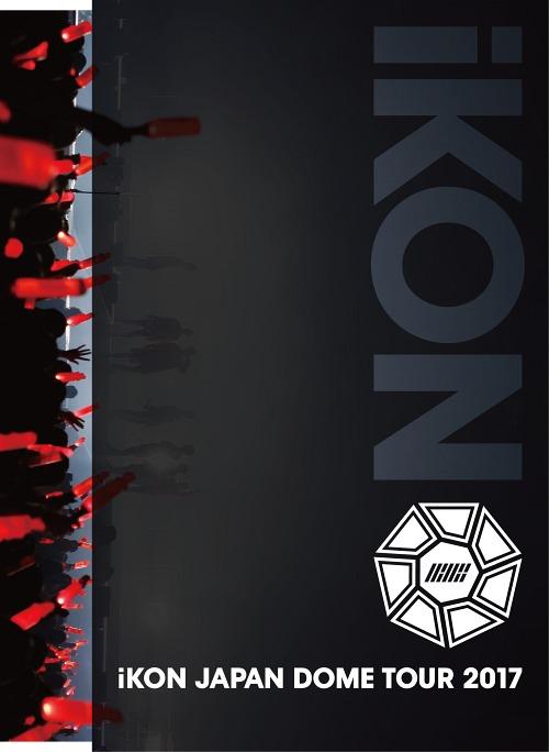 iKON JAPAN DOME TOUR 2017 [3DVD+2CD/初回生産限定版][DVD] / iKON